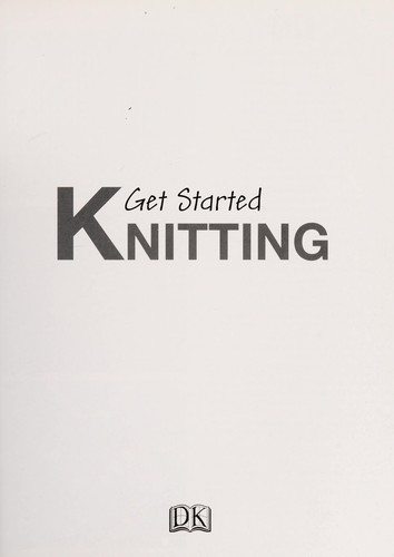 Get started knitting by Susie Johns