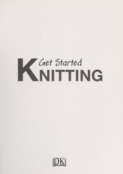 Cover of: Get started knitting | Susie Johns