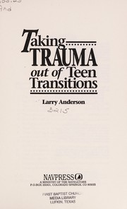 Cover of: Taking trauma out of teen transitions | Larry Anderson