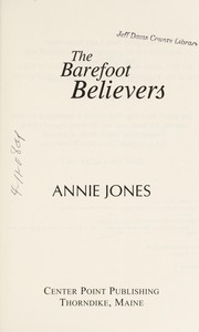 Cover of: The barefoot believers | Jones, Annie