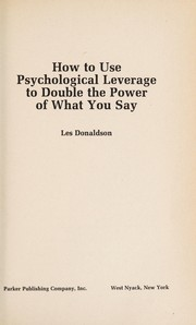 Cover of: How to use psychological leverage to double the power of what you say | Les Donaldson