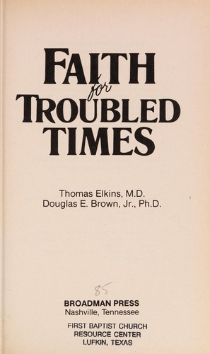 Faith for troubled times by Thomas Elkins