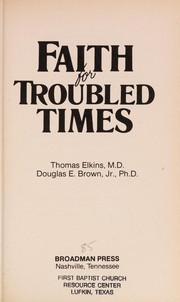 Cover of: Faith for troubled times | Thomas Elkins
