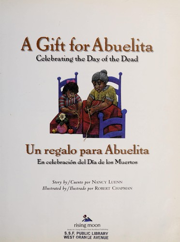 A gift for Abuelita : celebrating the Day of the Dead by