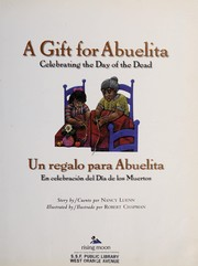 Cover of: A gift for Abuelita : celebrating the Day of the Dead |