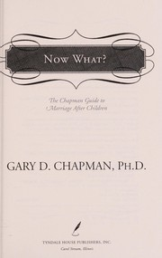 Cover of: Now what? | Gary D. Chapman