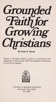Cover of: Grounded faith for growing Christians
