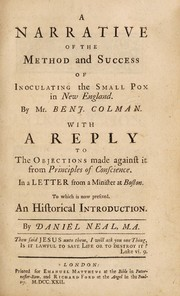 Cover of: A narrative of the method and success of inoculating the small pox in New England | Benjamin Colman