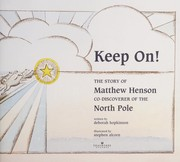Cover of: Keep on!: the story of Matthew Henson, co-discoverer of the North Pole
