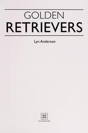 Cover of: Golden retrievers | Lyn Anderson