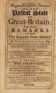 Cover of: Magnae Britanniae notitia: or, the present state of Great Britain. With diverse reflections upon the ancient state thereof | Edward Chamberlayne