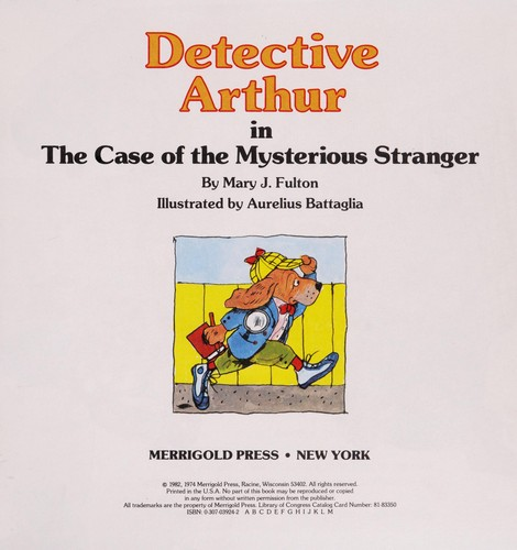 Detective Arthur in the case of the mysterious stranger by Mary J. Fulton
