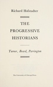 Cover of: The progressive historians--Turner, Beard, Parrington | Richard Hofstadter