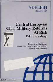 Cover of: Central European civil-military reforms at risk
