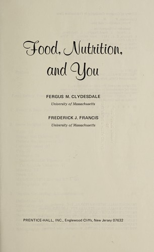Food, nutrition, and you by F. M. Clydesdale