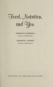 Cover of: Food, nutrition, and you | F. M. Clydesdale