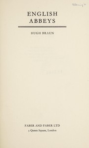 Cover of: English abbeys. | Hugh Braun