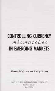 Cover of: Controlling currency mismatches in emerging economies | Morris Goldstein