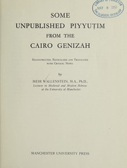Cover of: Some unpublished piyyuṭim from the Cairo Genīzah | Meir Wallenstein