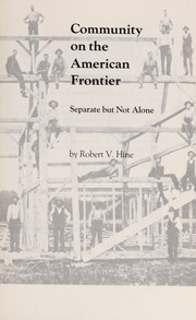 Cover of: Community of the American frontier: separate but not alone