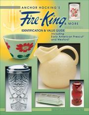 Anchor Hocking's Fire-King & More by Gene Florence, Cathy Florence