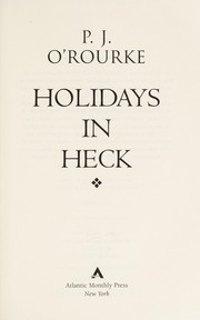 Cover of: Holidays in heck | P. J. O