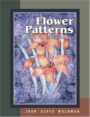 Cover of: Flower patterns | Joan Sjuts Waldman