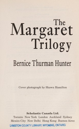 The Margaret trilogy by Bernice Thurman Hunter