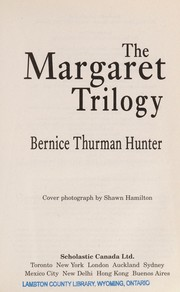 Cover of: The Margaret trilogy | Bernice Thurman Hunter