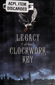 Cover of: The clockwork key | Kristin Bailey