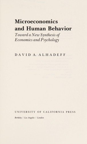 Microeconomics and human behaviour by David A. Alhadeff