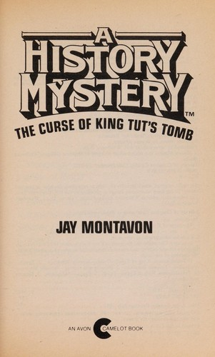 The curse of King Tut's tomb by Jay Montavon