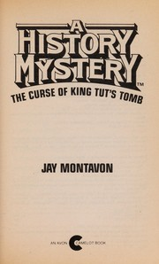 Cover of: The curse of King Tut's tomb | Jay Montavon