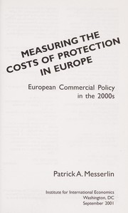 Cover of: Measuring the costs of protection in Europe | Patrick A Messerlin
