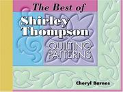 Cover of: The Best Of Shirley Thompson Quilting Patterns (Golden Threads)
