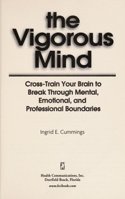 Cover of: The vigorous mind | Ingrid E. Cummings