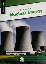 Cover of: Examining nuclear energy | Rebecca Cooke