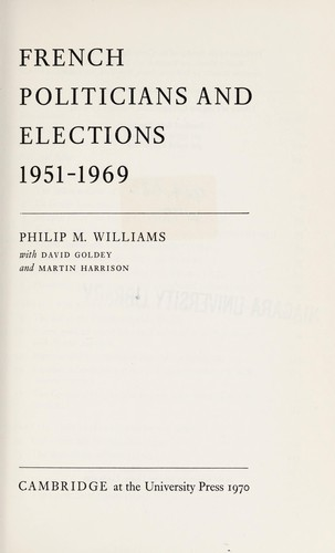 French politicians and elections, 1951-1969 by Philip Maynard Williams
