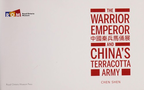 The warrior emperor and China's terracotta army = by Chen Shen
