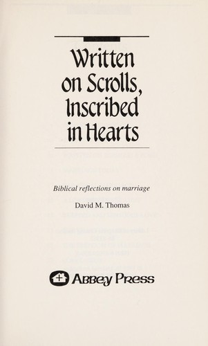 Written on Scrolls Inscribed in Hearts by David M. Thomas