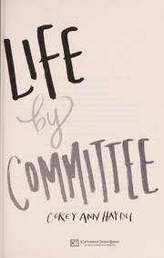 Cover of: Life by Committee | Corey Ann Haydu