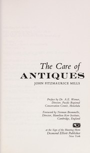 Cover of: The care of antiques | John FitzMaurice Mills