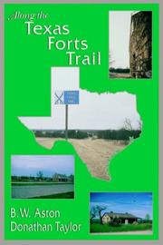Cover of: Along the Texas forts trail | B. W. Aston