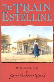 Cover of: The train to Estelline | Jane Roberts Wood