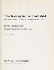 Cover of: Total learning for the whole child: holistic curriculum for children ages 2 to 5