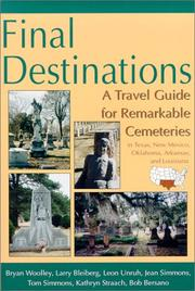 Cover of: Final Destinations: A Travel Guide for Remarkable Cemeteries in Texas, New Mexico, Oklahoma, Arkansas, and Louisiana