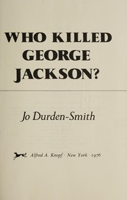 Cover of: Who killed George Jackson? | Jo Durden-Smith