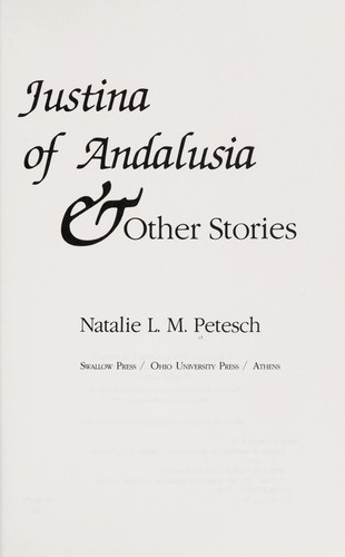Justina of Andalusia & other stories by Natalie L. M. Petesch