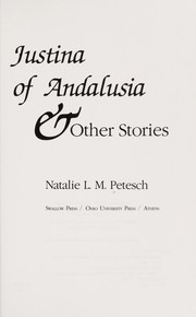 Cover of: Justina of Andalusia & other stories | Natalie L. M. Petesch