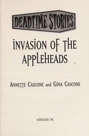 Cover of: Invasion of the Appleheads | Annette Cascone